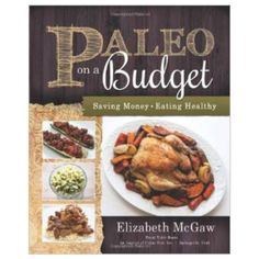 Lose weight and feel better eating the same foods our ancestors did: meat, vegetables, fruit, eggs, nuts, and more! Author Elizabeth McGaw teaches you the basics of the popular Paleo Diet, including quick, simple, and wallet-friendly recipes like...