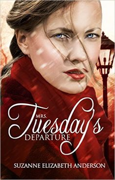 Mrs. Tuesday's Departure: A Christian Historical and Inspirational Romance of World War Two - Kindle edition by Suzanne Elizabeth Anderson. Religion & Spirituality Kindle eBooks @ Amazon.com.