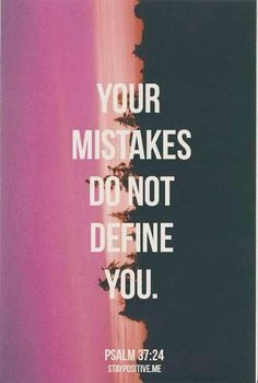 Your mistakes do not define you quote, hope, inspirational quotes faith, Bible Life Quotes Love, Great Quotes, Quotes To Live By, Me Quotes, Inspirational Quotes, Remember Quotes, Change Quotes, Qoutes, Motivational Quotes