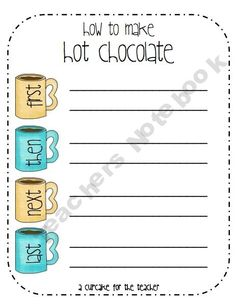 """Simple Sequence Sheet for """"How To Make Hot Chocolate"""".  We can make the real thing and then say and write down our steps."""