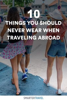 The 10 Worst Things to Wear While Traveling Abroad