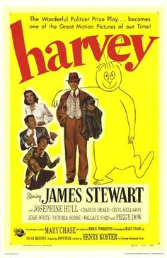 """Harvey - I love this movie. """"In this world, you must be oh so smart, or oh so pleasant. Well, for years I was smart. I recommend pleasant. You may quote me."""""""