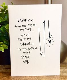 I LOVE YOU FROM THE TIP OF MY TOES..... TO THE TOP OF MY BRAIN..... TO THE BOTTOM OF MY HEART. Birthday Wishes Quotes, Birthday Cards For Friends, Diy Gifts For Friends, Diy Gifts For Boyfriend, Boyfriend Notes, Anniversary Cards For Husband, 1st Wedding Anniversary, Paper Anniversary, Dating Anniversary