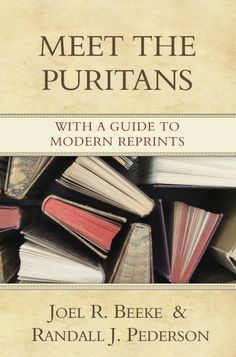 Meet the Puritans - Reformation Heritage Books