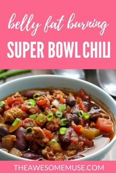 Belly Fat Melting Super Bowl Chili - The Awesome Muse