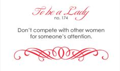 To Be A Lady #174 Don't Compete With Other Women For Someone's Attention.