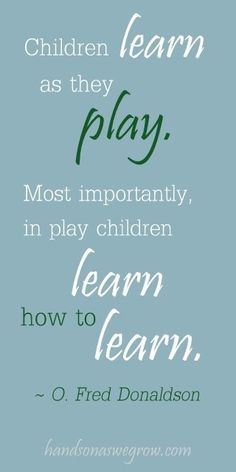 Children learn as they play...