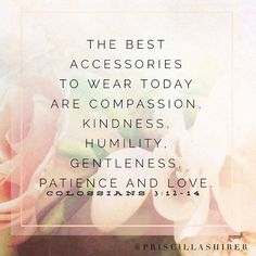 The best accessories... - Colossians 3:12-14