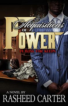 Acquistions of Power: Playing for Keeps (Acquisitions of Power) by Rasheed Carter, http://www.amazon.com/dp/B00U4EOARQ/ref=cm_sw_r_pi_dp_fkr-ub0XKW1K0