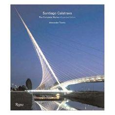 Santiago Calatrava: Complete Works, Expanded Edition - Hardcover Book