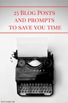 25 Blog Posts Ideas To Save You Time by Erin of Erin's Inside Job