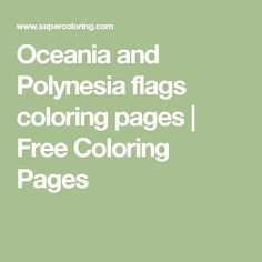Oceania and Polynesia flags coloring pages | Free Coloring Pages