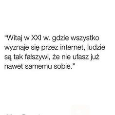 Prawdziwe xd Sad Quotes, Words Quotes, Describe Me, More Than Words, Just Kidding, Quotations, Haha, How To Plan, Funny