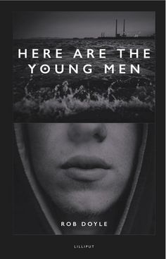 Here Are The Young Men by Rob Doyle