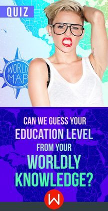 Quiz Can We Guess Your Education Level From Your Worldly
