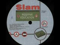 Slam - Positive Education (Slam Remix)