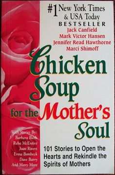 Chicken Soup for the Mother's Soul : 101 Stories to Open the Heart and Rekindle