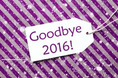 Goodbye 2016                                                                                                                                                                                 More