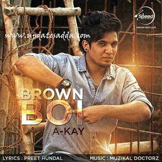 Brown Munda Tenu Pasand Na Aawe, Here is Brown Munda Hd Video free, Brown Munda Mp3 Download free, Brown Munda Lyrics all download or listen for free- A Kay