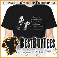 Albert Einstein t-shirt  One of many quote t-shirts from BestBuyTees #alberteinstein #tshirt #bestbuytees