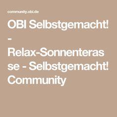 OBI Selbstgemacht! - Relax-Sonnenterasse - Selbstgemacht! Community