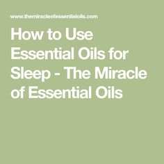 How to Use Essential Oils for Sleep - The Miracle of Essential Oils 6 Hours Of Sleep, Pulling An All Nighter, Essential Oils For Sleep, Detox Drinks, Being Used, Boyfriends, Essentials, Friends, Boyfriend