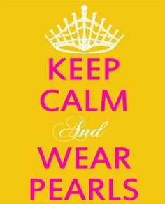 keep calm and wear pearls