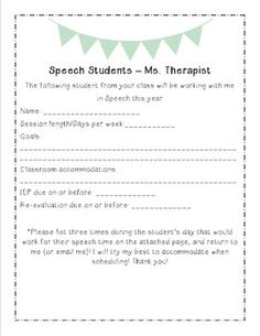 Cute and useful letter to inform your classroom teachers about students in their class who will receive speech. Also gives them a chance to provide input for the best times to schedule. This editable document includes two versions: the first two pages you can type in your own name on both pages;  *quick printing: just print pages 3&4 and then hand-write your name inCredits: bunting graphic by {wizard of boz} http://teacherspayteachers.com/store/wizard-of-boz                     http://the...