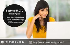 Become IRCTC Ticket Agent and Book Bus,Flight,Railway Ticket, Mobile Recharge, DTH Recharge. Know more visit : http://www.becometravelagent.in/