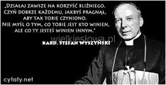 Działaj zawsze na korzyść bliźniego... #Wyszyński-Stefan,  #Relacje-międzyludzkie
