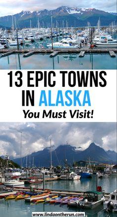 13 Picturesque Towns in Alaska You Must Visit| Alaska Towns| Beautiful cities and towns in Alaska that you will love #alaska #usa #travel #alaskancruise