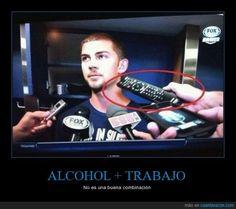 ALCOHOL + TRABAJO - No es una buena combinación   Gracias a http://www.cuantarazon.com/   Si quieres leer la noticia completa visita: http://www.estoy-aburrido.com/alcohol-trabajo-no-es-una-buena-combinacion/