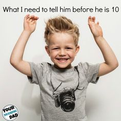 What I need to tell him before he is 10