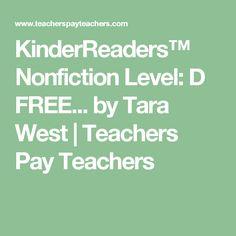 KinderReaders™ Nonfiction Level: D FREE... by Tara West | Teachers Pay Teachers