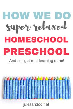 Teaching your preschooler at home? Learn how to create a relaxed homeschool preschool environment and still get real learning done!