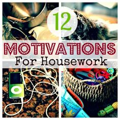12 ways to get motivated to clean house!  You will love these!