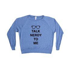 Talk Nerdy To Me Nerds Geek Geeks Books School Reading Education Smart Geeky SGAL6 Women's Raglan Longsleeve Shirt