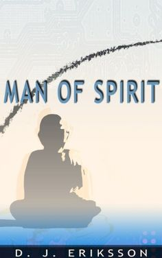 Man of Spirit by D. J. Eriksson, http://www.amazon.com/dp/B00C2DVV1A/ref=cm_sw_r_pi_dp_yhdGsb1P77PFR