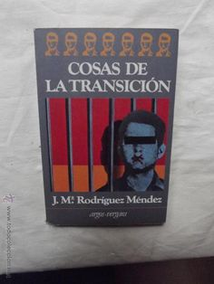 1982 Cosas de la transición. José Luis Rodríguez Méndez