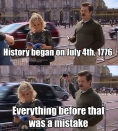 Ron Swanson -- Parks and Recreation. Parks And Recreation, Parks N Rec, Funny 4th Of July, July 4th, Fourth Of July Memes, Verse, My Spirit Animal, History Books, History Memes