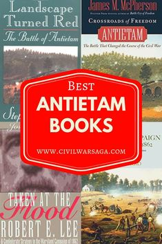 Want to read more about the battle of Antietam? Click the image to check out this list of the best books about Antietam. #civilwarsaga #civilwarbooks #besthistorybooks #antietam