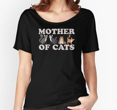 Cute Mother of Cats T Shirt | Buy at http://www.redbubble.com/people/bitsnbobs/works/22357835-cute-mother-of-cats-t-shirt?p=womens-relaxed-fit