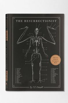 The Resurrectionist: The Lost Work Of Dr. Spencer Black By E. B. Hudspeth