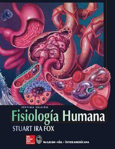 FISIOLOGÍA HUMANA 7ED Autor: Stuart Ira Fox  Editorial: McGraw-Hill Edición: 7 ISBN: 9788448605537 ISBN ebook: 9788448193867 Páginas: 770 Área: Ciencias y Salud Sección: Biología y Ciencias de la Salud