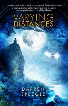 Read a free sample: http://www.crystallakepub.com/wp-content/uploads/2018/01/VARYING-DISTANCES-by-Darren-Speegle-excerpt.pdf