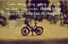 Cuộc sống như một chiếc xe đap thì sao nào? Hãy làm như thế nào để chiếc xe đạp đó có thể đi được