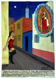 """ithankthevirgin: """"Virgin of Guadalupe, I'm going to thank you because you sent me Emilio, a man, who fell in love with me, knowing that I was a prostitute. I also fell in love with him. He proposed me. Latin Artists, Surreal Artwork, Art Populaire, Mexican Folk Art, Mexican Artists, Naive Art, Sacred Art, Outsider Art, Religious Art"""