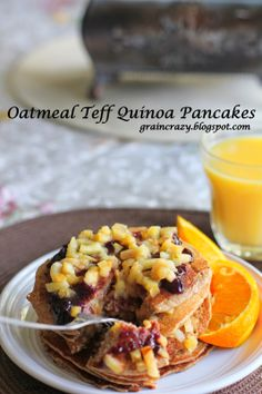 Grain Crazy: Moist Oatmeal Teff Quinoa Pancakes with orange and cinnamon. Great way to start your day. #gluten Free #teff  #quinoa #oatmeal #yummy #breakfast