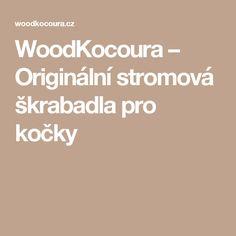 WoodKocoura – Originální stromová škrabadla pro kočky