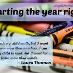 """Starting the Year Right...........""""As we begin this year, let's consider how we want to end. Not with mere accomplishments or outward successes, but with a closer relationship to our children and a deeper passion for learning."""""""